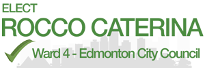 Elect Rocco Caterina - Edmonton Ward 4 City Council